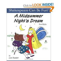 A Midsummer Night's Dream for Kids (Shakespeare Can Be Fun!) by Lois Burdett.  These are FABULOUS and make Shakespeare easy for little ones to understand.  Great kid's drawing inside, and lots of fun information included.  Her whole Shakespeare  series is worth buying.  I think she has 10 of them.