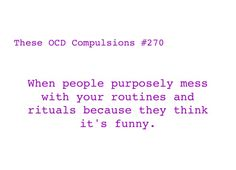 These OCD Compulsions #270: It's not funny though. It's really not.