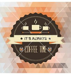 Poster its always coffee timetypography vector by Marchie on VectorStock®