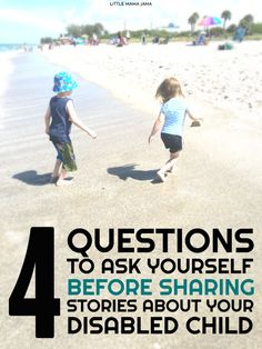 When it comes to special needs parenting, is there a litmus test? Here are 4 questions to ask yourself before sharing stories about your disabled child.