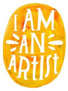 I am an Artist - illustration lettering by @lisacongdon #art. What a fun project, paint my own version of this phrase(I like hers, just want to challenge myself)!