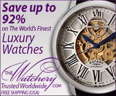 CLICK THE PICTURE  Save Up to 92% on The World Finest Luxury Watches. Free Shipping when you order from the Trusted Worldwide
