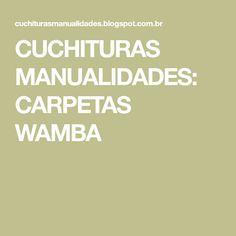 CUCHITURAS MANUALIDADES: CARPETAS WAMBA
