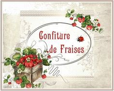 conf fraises Printable Labels, Free Printables, Kitchen Labels, Etiquette Vintage, Family Planner, Strawberry Garden, Jam And Jelly, Country Paintings, Sign Quotes
