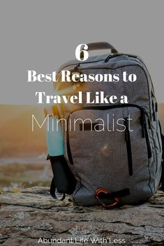 6 Best Reasons to Travel Like a Minimalist | Pack less experience more | Minimalist travel | how to pack lightly #minimalism #minimalisttravel #packlikeaminimalist #declutteryourlife