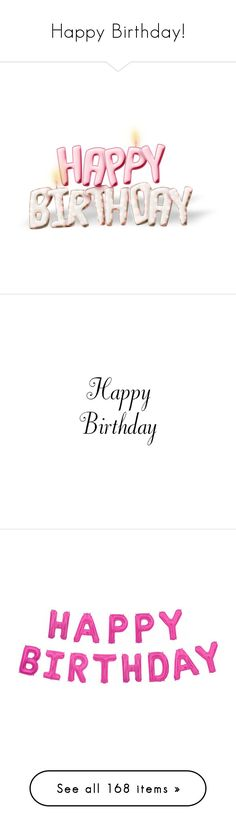 """""""Happy Birthday!"""" by amaliamosburn ❤ liked on Polyvore featuring birthday, happy birthday, fillers, holidays, text, backgrounds, pink, phrase, quotes and saying"""