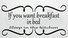 If you want breakfast in bed sleep in the by DiscountDecals, $5.00