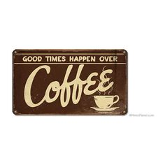 Good Times Coffee Tin Signs | Coffee Shop Signs | RetroPlanet.com ($19) ❤ liked on Polyvore