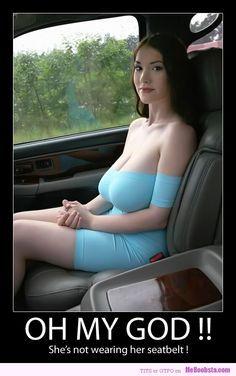 ahahah seat belt....ahahhaha wonderful