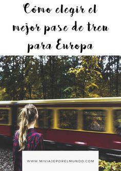 Guía completa de pases de tren por Europa - Consejos para ahorrar dinero en Europa #tipsdeviajes #ahorrarentrenes #viajerosentren