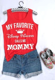 My favorite Disney Princess calls me Mommy. Disney tank top - Boymom Shirt - Ideas of Boymom Shirt - Disney Princess Party, Disney Theme, Disney Style, Disney Disney, Disney Princess Shirts, Disney Bound, Disney 2017, Disneyland Trip, Disney Vacations