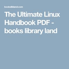 The Ultimate Linux Handbook PDF - books library land