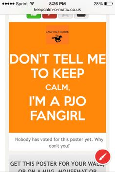 Don't keep calm!!!<<< I love how its says PJO fangirls because we're like 10x crazier than the other fangirls