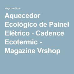 Aquecedor Ecológico de Painel Elétrico - Cadence Ecotermic - Magazine Vrshop