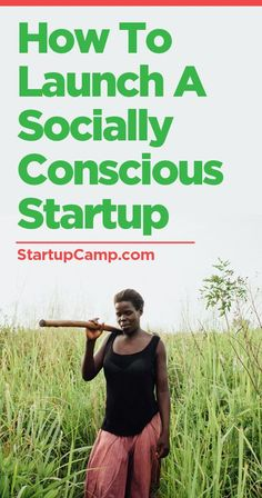 How to Launch a Socially Conscious Startup