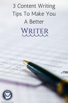 3 Content Writing Tips That Will Make You A Better Writer #contentmarketing