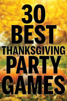 30 Fun Thanksgiving Games for the Whole Family