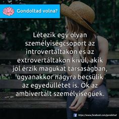 Akkor én ilyen vagyok... Motivational Quotes, Funny Quotes, Life Quotes, Inspirational Quotes, Love Life, My Life, Human Mind, Motivation Inspiration, Picture Quotes