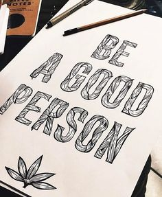 """WEBSTA @ goodtype - """"Be a good person"""" by @juliandonaldson #StrengthInLetters #Goodtype"""