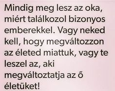 Remelem igy is lesz!! De azt meg mennyire hogy ujra talalkozzunk!! Ahhhh. Annyira hianyzol. Favorite Quotes, Best Quotes, Funny Quotes, Life Quotes, Good Thoughts, Positive Thoughts, Motivational Quotes, Inspirational Quotes, Good Sentences