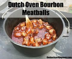 Anytime you combine beef with bourbon you are going to have a winner on your hands! These Dutch Oven Bourbon Meatballs aren't exactly your tried and true pioneer type recipe but next time you've got a crowd coming over they make one heck of an impression.