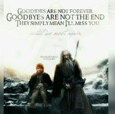 the hobbit quotes gandalf - - Movies, Theater Gandalf Quotes, Hobbit Quotes, Tolkien Quotes, J. R. R. Tolkien, Citations Tolkien, Goodbyes Are Not Forever, Bilbo Baggins, Thorin Oakenshield, O Hobbit