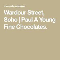 Wardour Street, Soho   Paul A Young Fine Chocolates.
