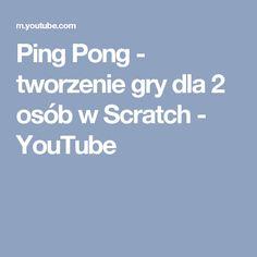 Ping Pong - tworzenie gry dla 2 osób w Scratch - YouTube