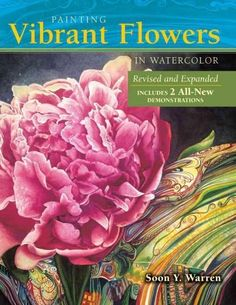 Painting Vibrant Flowers in Watercolor (Paperback)