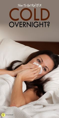 How To Get Rid Of A Cold Overnight?