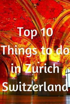 Top 10 Things to do in #Zurich #Switzerland