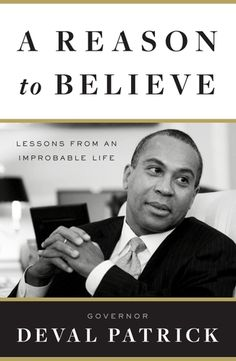 'A Reason To Believe' by Deval Patrick.