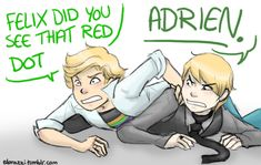 I want Felix to be in MLB as another Chat Noir (different name of course) and go to the same school and marinette starts to like him and so does ladybug and then adriens get kinda mad and tries to win the affection of Mari and ladybug from the same guy