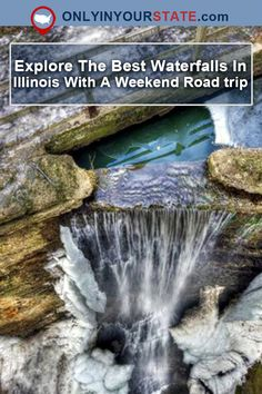Travel | Illinois | Waterfall Weekend | Hidden Waterfalls | Nature | The Outdoors | Places To Visit