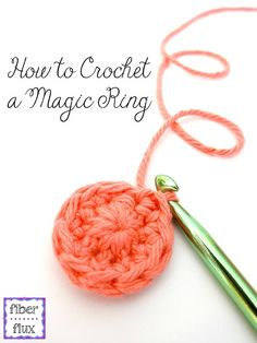How to Crochet the Magic Ring/Magic Circle Photo + Video Tutorial on Fiber Flux