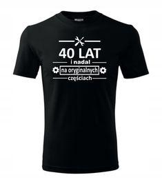 KOSZULKA NA URODZINY 40 LAT PREZENT XXL 7472372612 - Allegro.pl - Więcej niż aukcje. Exploding Boxes, Diy Presents, 40th Anniversary, 40th Birthday, Funny Tshirts, Life Hacks, Humor, Mens Tops, T Shirt