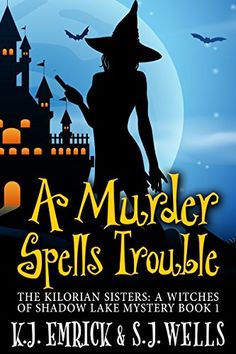 A Murder Spells Trouble (The Kilorian Sisters: A Witches of Shadow Lake Mystery Book (English Edition) par [Emrick, K., Wells, S. Mystery Series, Mystery Books, Cozy Mysteries, Ebook Cover Design, Cat Character, Premade Book Covers, Fiction And Nonfiction, Got Books, Book 1