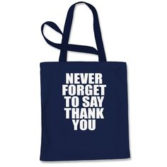 Never Forget To Say Thank you Shopping Tote Bag