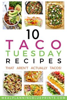 Taco Tuesday may just be THE most popular meal planning theme night ever! Here are 10 fresh Taco Tuesday menu ideas that arent actually tacos! #tacotuesday #mealplanning #mexicanrecipes