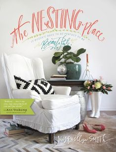 The Nesting Place: It Doesn't Have to Be Perfect to Be Beautiful by Myquillyn Smith,http://www.amazon.com/dp/0310337909/ref=cm_sw_r_pi_dp_zFzltb1HNBJ75DY0