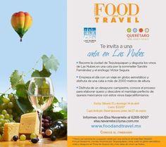 Food and Travel invita a una Cata en Las Nubes / 13 y 14 Abril / #Querétaro