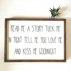 # tight Braids inspiration Read Me A Story Tuck Me In Tight Kiss Me Goodnight Nursery Sign - Baby Shower Gift - Gender Nuetral - Nursery Decor Awesome Woodworking Ideas, Woodworking Quotes, Woodworking Garage, Woodworking Basics, Woodworking Patterns, Woodworking Videos, Woodworking Crafts, Thing 1, Nursery Signs