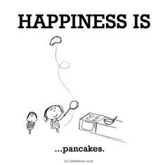 Every day could be pancake day ! I Am Happy, Make Me Happy, Make You Smile, Live Happy, What Is Happiness, Happiness Is Quotes Funny, Funny Quotes, Cute Happy Quotes, Last Lemon