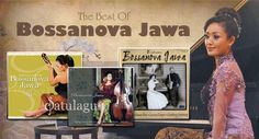 Download Lagu Bossanova Jawa All Album Volume I, II , III & IV Full Rar Gratis di situs satulagu.com, Bossanova Jawa Full Album Rar Zip