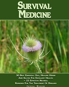 Free Kindle Book - Survival Medicine: 30 Best Essential Oils, Healing Herbs And Salves For Excellent Health + 22 Effective Natural Remedies For The Treatment Of Diseases: . (Survival Medicine, First Aid Kit)