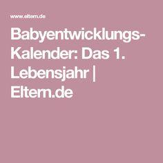 Babyentwicklungs-Kalender: Das 1. Lebensjahr   Eltern.de