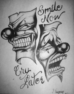 smile now cry later by on DeviantArt - Tattoo MAG Prison Drawings, Joker Drawings, Smile Drawing, Mask Drawing, Lettrage Chicano, Karten Tattoos, Laugh Now Cry Later, Tattoos Realistic, Latest Tattoo Design