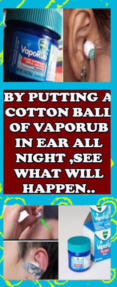 If You Put A Cotton Ball With VapoRub in Your Ear All Night, Here's The Surprising Effect!