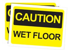 Caution Wet Floor - Better to be safe than sorry. Download and laminate this Caution Wet Floor sign and post near any spills or wet clean ups.
