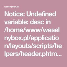 Notice: Undefined variable: desc in /home/www/weselnybox.pl/application/layouts/scripts/helpers/header.phtml on line 23